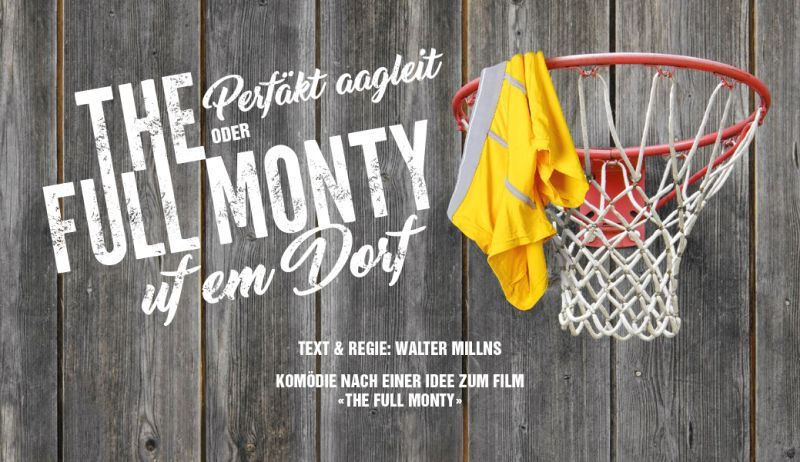 Theater 88 – «The Full Monty uf em Dorf»